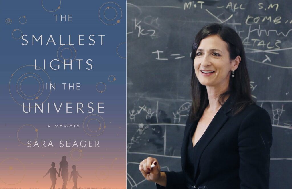 Dr. Sara Seager's book The Smallest Lights in the Universe: A Memoir, in which she describes her life journey and professional career, searching for exoplanets.