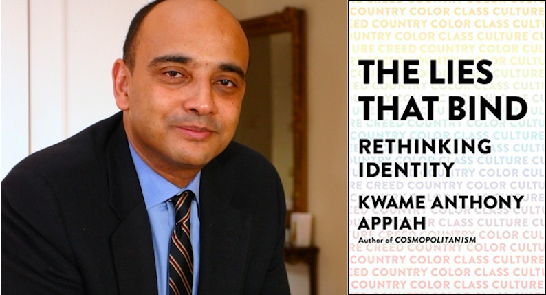 Kwame Anthony Appiah's book The Lies That Bind - Rethinking Identity. The book contains Appiah's thoughts on topics like race, ethnicity, gender, transgender, class and nationality.